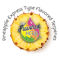 Pineapple Express Type Flavored Terpenes**